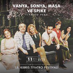 vanya-sonya-masa-ve-spike-15-kibris-tiyatro-festivali